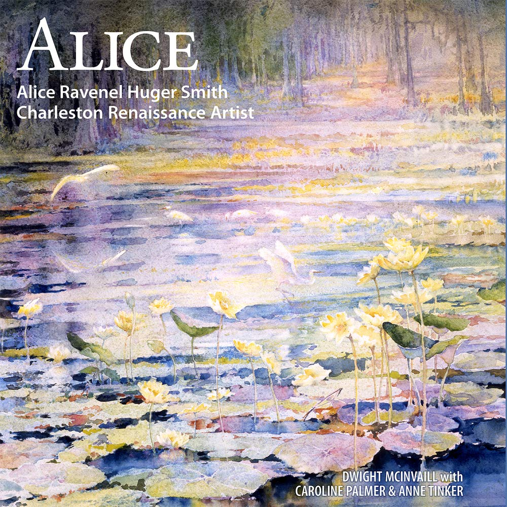 Cover of Alice: Alice Ravenel Huger Smith Charleston Renaissance Artist by Dwight McInvaill